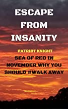 ESCAPE FROM INSANITY: SEA OF RED IN NOVEMBER