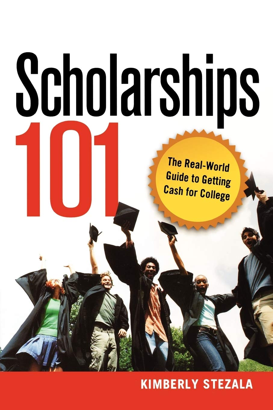 Download Scholarships 101: The Real World Guide to Getting Cash for College