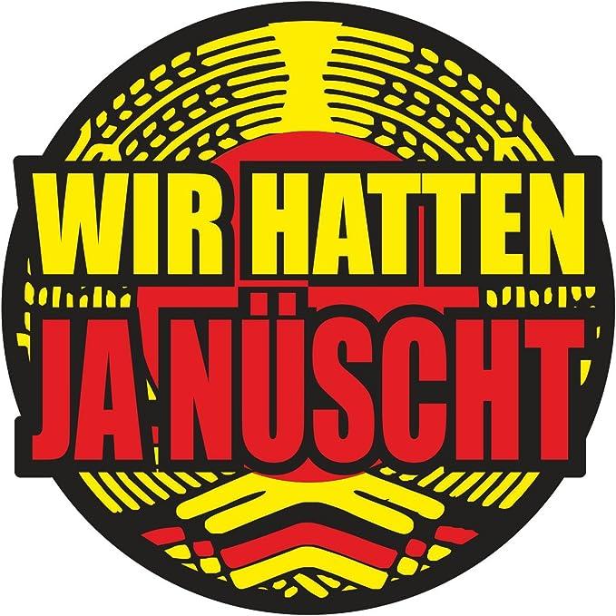Aufkleber Wetterfest Wir Hatten Ja Nüscht 10 Cm Oder 40cm Osten Ddr Deutschland Auto