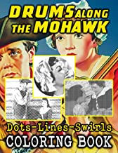 Drums Along The Mohawk Dots Lines Swirls Coloring Book: Nice Adult Activity Color Puzzle Books For Men And Women