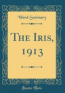 The Iris, 1913 (Classic Reprint)