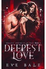 Deepest Love: A Dark Vampire Romance (Voracious Vampires of Las Vegas Book 3) (English Edition) Format Kindle