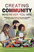 Creating Community: Deepening Our Connections and Feelings of Belonging in a Fast-Paced World