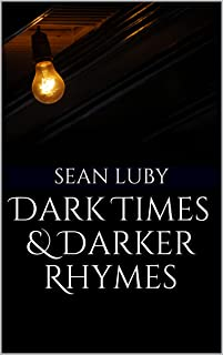Dark Times & Darker Rhymes
