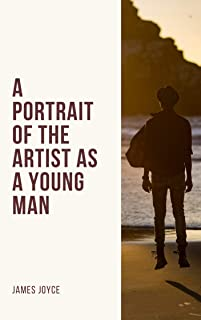James Joyce : A Portrait of the Artist as a Young Man (illustrated) (English Edition)