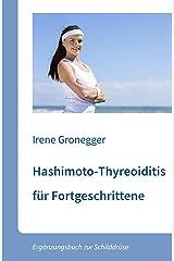 Hashimoto-Thyreoiditis für Fortgeschrittene. Ergänzungsbuch zur Schilddrüse Kindle Ausgabe