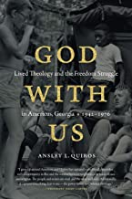 God with Us: Lived Theology and the Freedom Struggle in Americus, Georgia, 1942–1976