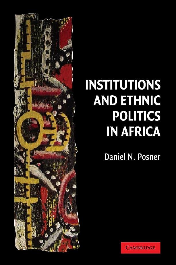 リマークマキシム飲食店Institutions and Ethnic Politics in Africa (Political Economy of Institutions and Decisions)