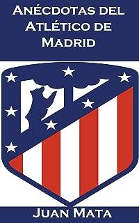 Anécdotas del Atlético de Madrid (Spanish Edition)