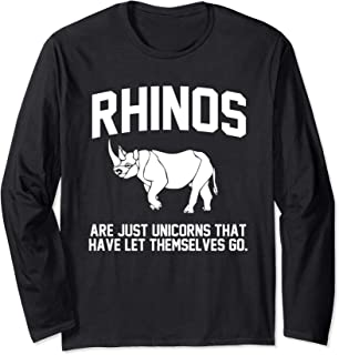 Rhinos are just Unicorns that have let themselves go Long Sleeve T-Shirt