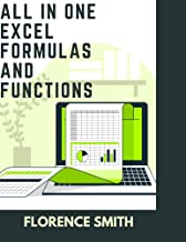 ALL IN ONE EXCEL FORMULAS AND FUNCTIONS (English Edition)