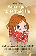 Parce que tu es spéciale: Un livre inspirant pour les enfants sur le potentiel, le courage et la force - Pour les garçons ...