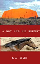 A BOY AND HIS BRUMBY (English Edition