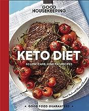 Good Housekeeping Keto Diet: 100+ Low-Carb, High-Fat Recipes (Good Food Guaranteed)
