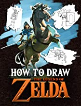 How To Draw The Legend Of Zelda: Unique And Exclusive Book For Practicing And Improving Writing Skill With Exclusive And W...