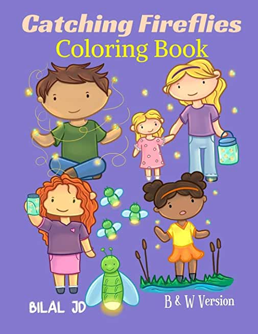 Catching Fireflies Coloring Book: Coloring Books For Animals