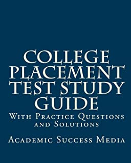 College Placement Test Study Guide: With Practice Questions and Solutions