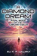 A Diamond Dream: Final Book of the Jubilee Cycle (English Edition) eBook Kindle