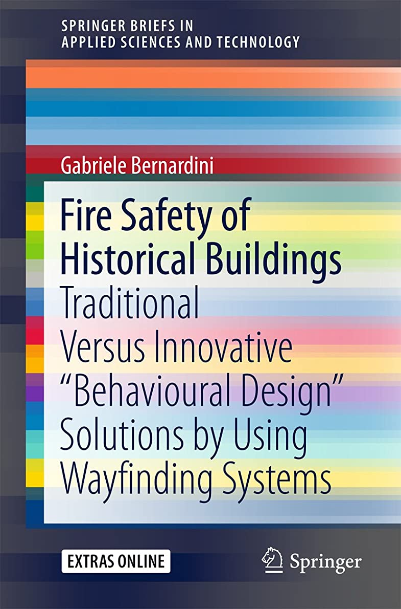 """シンボルフルートハムFire Safety of Historical Buildings: Traditional Versus Innovative """"Behavioural Design"""" Solutions by Using Wayfinding Systems (SpringerBriefs in Applied Sciences and Technology) (English Edition)"""