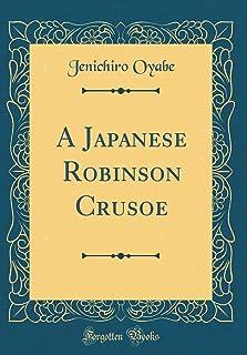 A Japanese Robinson Crusoe (Classic Reprint)