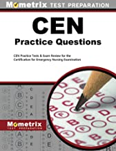 CEN Exam Practice Questions: CEN Practice Tests & Review for the Certification for Emergency Nursing Examination