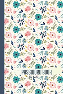 Password Book for Girls: A Journal And Logbook To Secure Usernames and Passwords Password and Username Keeper Alphabetical...