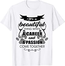 Vet Tech T-Shirt, It's A Beautiful Thing When A Career