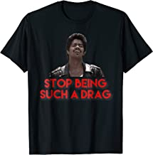 Stop Being Such A Drag Bamba T Shirt funny quote