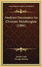Analyses Necessaires Au Chimiste Metallurgiste (1901)