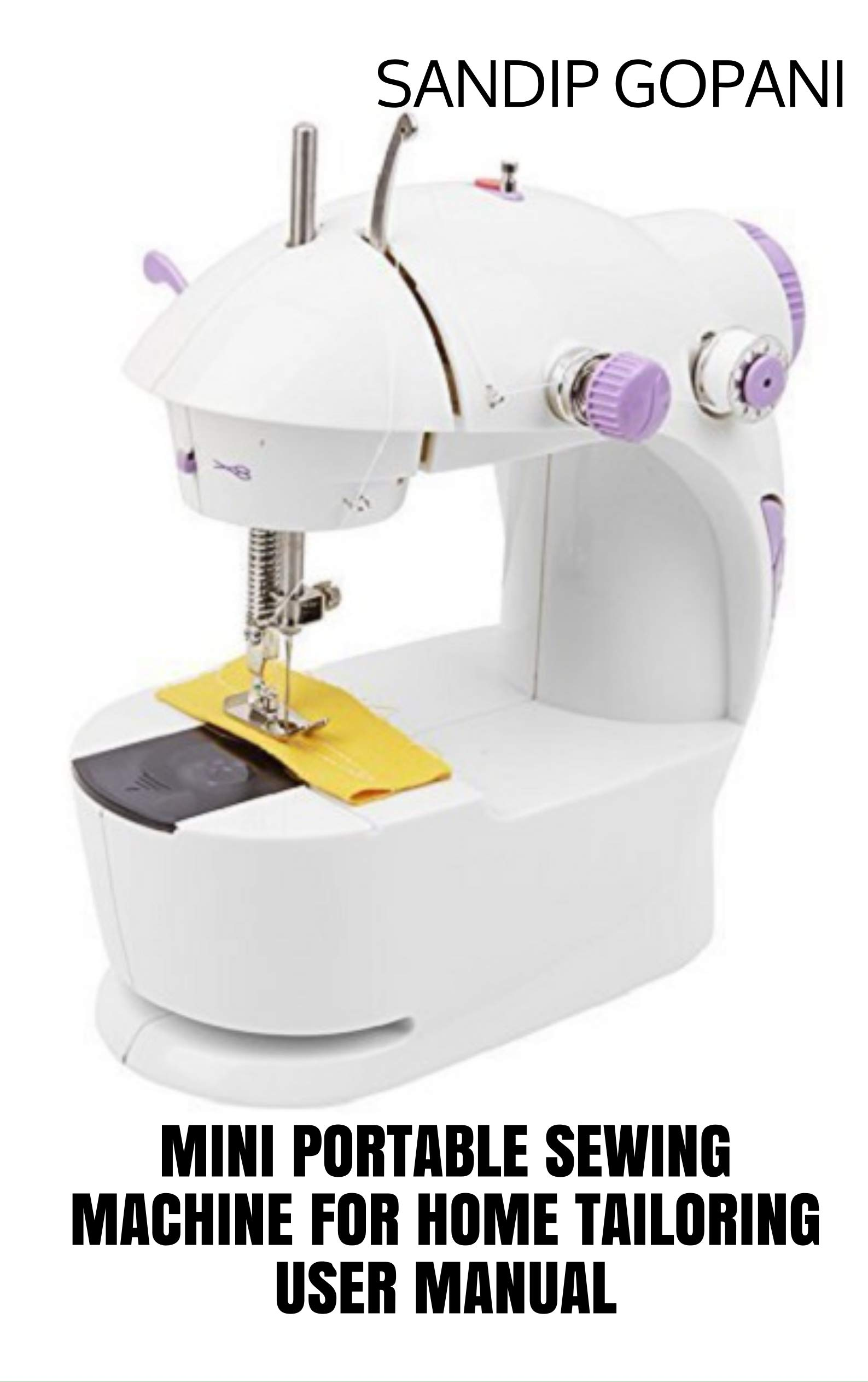 User Manual: Mini Portable Sewing Machine for Home Tailoring