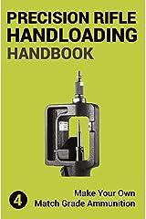 Precision Rifle Handloading (Reloading) Handbook: Learn Reloading Match Grade Ammunition Easily - Basic to advanced match level instruction (Long Range Shooting Book 4) (English Edition) Formato Kindle