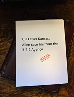 UFO over Kansas: Alien case file from the 3-2-2 Agency