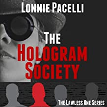 The Hologram Society: A Dystopian Action Technothriller (The Lawless One Series, Book 5)