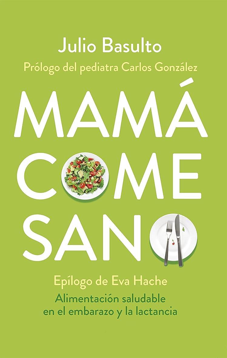 ほこりっぽいディスクファイターMamá come sano: Alimentación saludable en el embarazo y la lactancia (Spanish Edition)