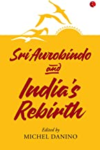 Sri Aurobindo and India's Rebirth