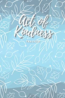 Act of kindness tracker: kids random acts of kindness tracker, pay it forward journal, loophole to happiness