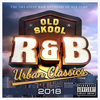 Old Skool R&B Urban Classics 2018 - The Greatest R & B Anthems of All Time