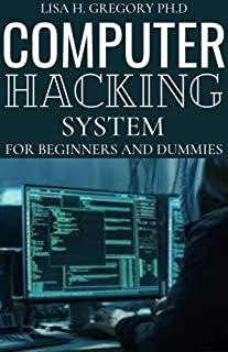 COMPUTER HACKING SYSTEM: A STEP BY STEP GUIDE ON HACKING ENCYCLOPEDIA