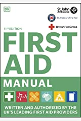 First Aid Manual 11th Edition: Written and Authorised by the UK's Leading First Aid Providers Kindle Edition