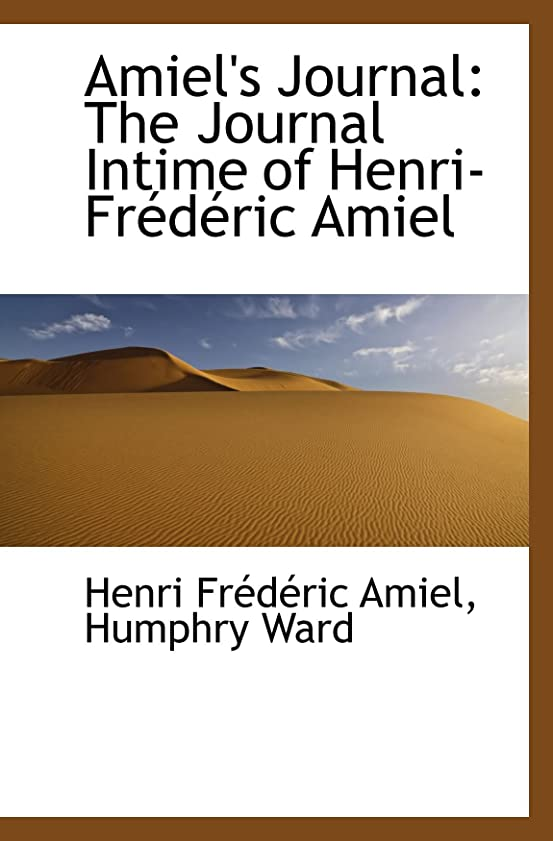 発動機無能クリスチャンAmiel's Journal: The Journal Intime of Henri-Frédéric Amiel