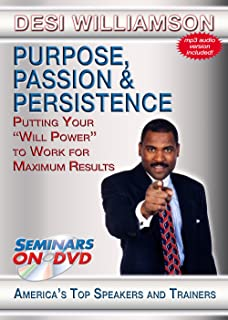 """Purpose, Passion & Persistence - Putting Your """"Will Power"""" to Work for Maximum Results - Seminars On Demand Motivational Training Video - Speaker Desi Williamson - Includes Streaming Video Streaming Audio + MP3 Audio"""