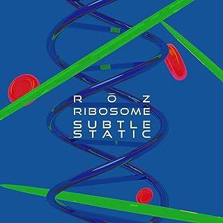 Ribosome (feat. Subtle Static)