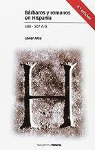 Bárbaros y romanos en Hispania. 400-507 A.D. 3ª ED. (Estudios)
