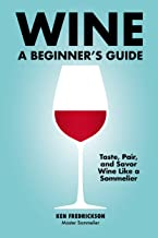 Wine: A Beginner's Guide (English Edition)