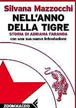 Scaricare Libri Nell'anno della tigre: Storia di Adriana Faranda PDF