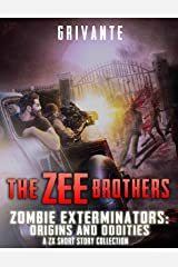 The Zee Brothers: Origins and Oddities (Zombie Exterminators Book 5) Kindle Edition