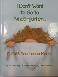 I Don't Want to Go to Kindergarten ... I'll Miss You Toooo Much! (Mrs. King's Toolbox Series Book 1)