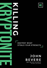 Killing Kryptonite: Destroy What Steals Your Strength (English Edition)