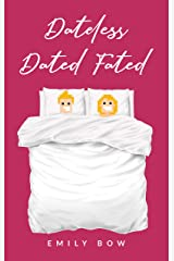 Dateless Dated Fated (Romance Romp Book 1) Kindle Edition
