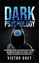 Dark Psychology: Techniques in Dark Psychology, Mind Control and How to handle a toxic person (English Edition)